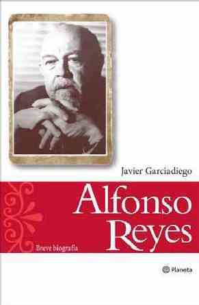 Alfonso Reyes By Garciadiego, Javier